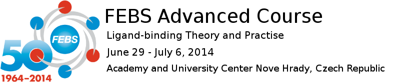 FEBS Advanced Course | Ligand-binding Theory and Practice, June 29 – July 6, 2014
